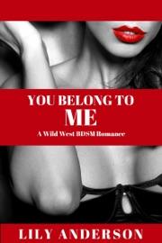 You Belong To Me A Wild West Bdsm Romance