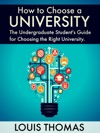 How To Choose A University The Undergraduate Students Guide For Choosing The Right University