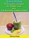 Smoothies 15 Smoothie Recipes For Weight Loss And Fat Burning Pilates Video