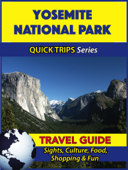 Yosemite National Park Travel Guide (Quick Trips Series)