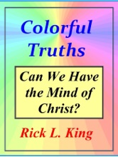 Colorful Truths: Can We Have The Mind Of Christ?
