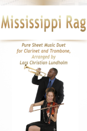 Mississippi Rag Pure Sheet Music Duet for Clarinet and Trombone, Arranged by Lars Christian Lundholm