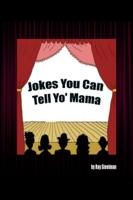 Jokes You Can Tell Yo' Mama