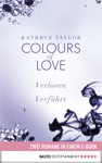 Colours Of Love Zwei Romane In Einem Band