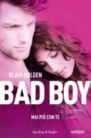 Download and Read Online Bad boy 1. Mai più con te