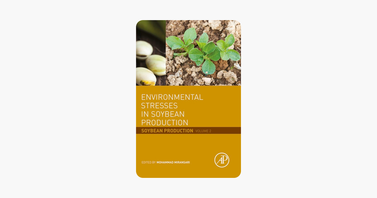 Environmental Stresses in Soybean Production. Soybean Production Volume 2