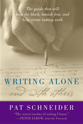 Writing Alone and with Others - Pat Schneider book