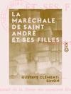 La Marchale De Saint Andr Et Ses Filles