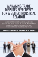 Managing Trade Disputes Effectively for a Better Industrial Relation