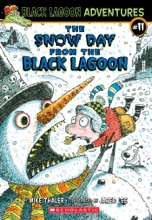 Black Lagoon Adventures #11: The Snow Day From The Black Lagoon