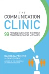 The Communication Clinic 99 Proven Cures For The Most Common Business Mistakes