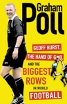 Geoff Hurst The Hand Of God And The Biggest Rows In World Football