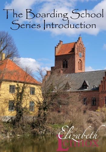 Elizabeth Lennox - The Boarding School Series Introduction