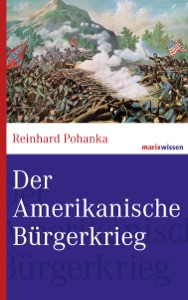 Der Amerikanische Bürgerkrieg von Reinhard Pohanka Buch-Cover