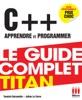 C++, Apprendre Et Programmer : Le Guide Complet Titan