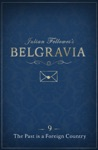 Julian Fellowess Belgravia Episode 9