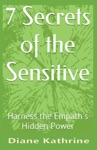 7 Secrets Of The Sensitive Harness The Empaths Hidden Power
