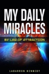 My Daily Miracles By Law Of Attraction Attraction How To Find Motivation How To Use The Law Of Attraction Change Your Life Keep A Positive MindsetYour Help Guide For Any Situation How To Bring More Money Into Your Life