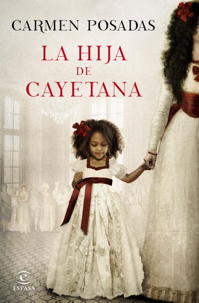 La hija de Cayetana por Carmen Posadas