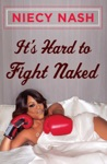 Its Hard To Fight Naked