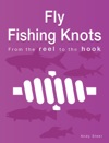 Fly Fishing Knots - From The Reel To The Hook