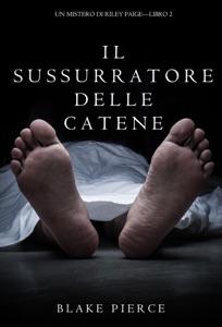 Il sussurratore delle catene (Un Mistero di Riley Paige — Libro 2) da Blake Pierce