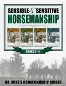 Sensible & Sensitive Horsemanship: Dr. Mike's Horsemanship Guides