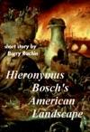 Hieronymus Boschs American Landscape