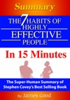 Summary The 7 Habits Of Highly Effective People  In 15 Minutes The Super-Human Summary Of Stephen Coveys Best Selling Book