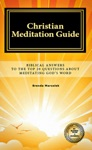 Christian Meditation Guide Biblical Answers To The Top 20 Questions About Meditating Gods Word