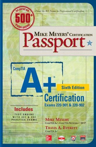 Mike Meyers' CompTIA A+ Certification Passport, Sixth Edition (Exams 220-901 & 220-902) E-Book Download