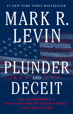 Plunder and Deceit - Mark R. Levin book