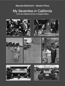 My Seventies in California da Maurizio Berlincioni
