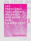 Les Premires Violations Du Droit Des Gens Par LAllemagne