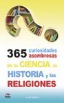 365 Curiosidades Asombrosas De La Historia La Ciencia Y Las Religiones