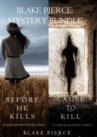 Blake Pierce: Mystery Bundle (Before He Kills and Cause to Kill)