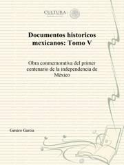 Documentos históricos mexicanos: Tomo V