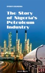 The Story Of Nigerias Petroleum Industry