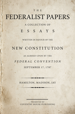 The Federalist Papers - Alexander Hamilton book