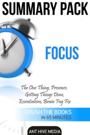 Focus The One Thing Presence Getting Things Done Essentialism Brain Fog Fix Summary Pack