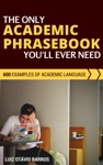 The Only Academic Phrasebook Youll Ever Need 600 Examples Of Academic Language