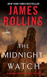 The Midnight Watch - James Rollins