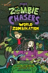 The Zombie Chasers 7 World Zombination
