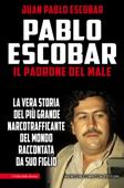 Pablo Escobar. Il padrone del male Book Cover