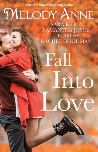 Melody Anne, Sara Rider, Samantha Joyce, L.E. Bross & Rachel Goodman - Fall into Love