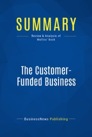 SUMMARY: THE CUSTOMER-FUNDED BUSINESS