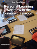 Personal Learning Workflows in the Primary Classroom