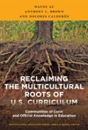 Reclaiming The Multicultural Roots Of US Curriculum