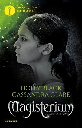 Cassandra Clare & Holly Black - Magisterium - 2. Il guanto di rame