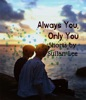 Always You, Only You